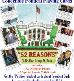 George W. Bush Playing Cards - 52 Reasons to Re-Elect Bush - from the 2004 Presidential Election
